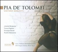 Gaetano Donizetti: Pia De' Tolomei [Highlights] - Adriano Ferrario (tenor); Franco Pagliazzi (baritone); Franco Ventriglia (bass); Giuseppe Baratti (tenor); Iolanda Meneguzzer (soprano); Maria-Grazia Ferracini (soprano); Rodolfo Malacarne (tenor); Coro della Radio Svizzera (choir, chorus)