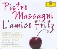 Mascagni: L'amico Fritz - Andion Fernandez (vocals); Angela Gheorghiu (vocals); George Petean (vocals); Hyung-Cheol Lee (vocals);...
