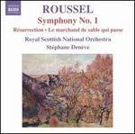Roussel: Symphony No. 1; RTsurrection; Le marchand des sable qui passe