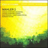 Mahler: Symphony No. 2 - Christianne Stotijn (mezzo-soprano); Miah Persson (soprano); Chicago Symphony Chorus (choir, chorus);...