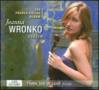 The French-Polish Album - Frank van de Laar (piano); Joanna Wronko (violin)