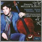 Daniel Mnller-Schott Plays Schumann, Strauss, Volkmann, Bruch