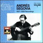 Andrés Segovia: 1927-1939 Recordings, Vol. 1