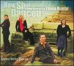 How She Danced: String Quartets of Elena Ruehr