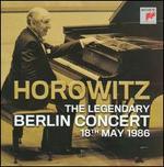 Horowitz: The Legendary Berlin Concert