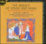 The Service of Venus and Mars (Music for the Knights of the Garter 1340-1440)