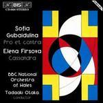 Sofia Gubaidulina: Pro et contra; Elena Firsova: Cassandra
