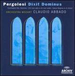 Pergolesi: Dixit Dominus - Julia Kleiter (soprano); Lucio Gallo (bass baritone); Rachel Harnisch (soprano); Rosa Bove (contralto); Coro della Radio Svizzera (choir, chorus); Vienna Mozart Orchestra; Claudio Abbado (conductor)