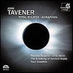 Tavener: Total Eclipse/Agraphon