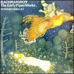 Rachmaninov: The Early Piano Works