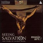 Seeing Salvation: 1000 Years of Sacred Music