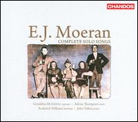 E.J. Moeran: Complete Solo Songs - Adrian Thompson (tenor); Geraldine McGreevy (soprano); John Talbot (piano); Roderick Williams (baritone);...