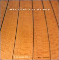 John Come Kiss Me Now - Claudia Hoffmann (violin); Gerald Stempel (bass viol); La Beata Olanda; Thorsten Bleich (archlute); Thorsten Bleich (guitar);...