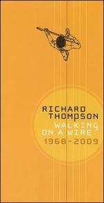 Walking on a Wire: 1968-2009