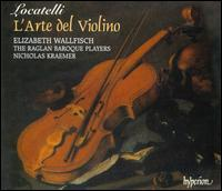 Locatelli: L'Arte del Violino - Elizabeth Wallfisch (violin); Raglan Baroque Players