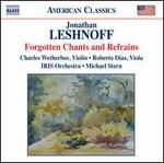 Jonathan Leshnoff: Forgotten Chants & Refrains