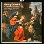 Georg Gebel d.J.: Christmas Cantatas, Vol. 1