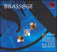 Brass@ge - Christophe Sturzenegger (horn); David Rey (trombone); Eric Rey (tuba); Geneva Brass Quintet (brass ensemble);...