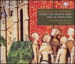 Guillaume de Machaut: Sacred and Secular Music; Messe de Nostre Dame