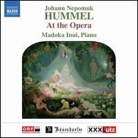Hummel at the Opera - Madoka Inui (piano)