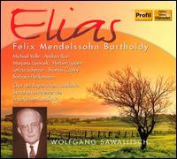 Felix Mendelssohn Bartholdy: Elias - Andrea Rost (soprano); Barbara Fleckenstein (soprano); Herbert Lippert (tenor); Letizia Scherrer (soprano);...
