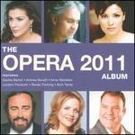 The Opera Album 2011 - Alfredo Giacomotti (bass); Alfredo Kraus (tenor); Andrea Bocelli (tenor); Andreas Scholl (counter tenor); Angela Gheorghiu (soprano); Anna Netrebko (soprano); Birgit Nilsson (soprano); Bruno Grella (baritone); Bryn Terfel (bass baritone)