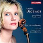Grazyna Bacewicz: Violin Concertos Nos 2, 4 & 6