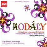 Kod�ly: H�ry J�nos; Dances of Gal�nta; Dances of MarosszTk; Missa Brevis; Solo Cello Sonata