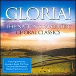 Gloria! The Nation's Favourite Choral Classics