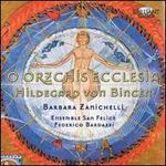 Hildegard von Bingen: O Orzchis Ecclesia