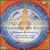 Hildegard von Bingen: O Orzchis Ecclesia - Barbara Zanichelli (soprano); Cristina Ramazzini (vocals); Ensemble San Felice; Giulia Peri (vocals);...
