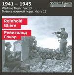 Wartime Music, Vol. 13: Reinhold Gli�re