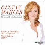 Mahler: Lieder eines fahrenden Gesellen; Rnckert-Lieder; Kindertotenlieder
