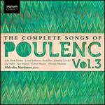 The Complete Songs of Poulenc, Vol. 3