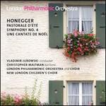 Honegger: Pastorale d'TtT; Symphony No. 4; Une Cantate de Nodl