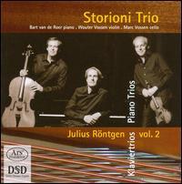 Julius R�ntgen: Piano Trios, Vol. 2 - Storioni Trio