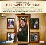 Oscar Straus: Der tapfere Soldat