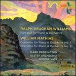 Vaughan Williams: Fantasia; William Mathias: Piano Concert Nos. 1 & 2 - Mark Bebbington (piano); Ulster Orchestra; George Vass (conductor)