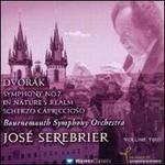 Dvor�k: Symphony No. 7; In Nature's Realm; Scherzo Capriccioso