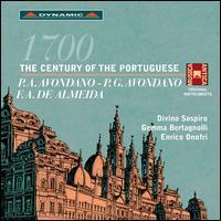 1700: The Century of the Portuguese - Fernando Miguel Jal�to (harpsichord); Gemma Bertagnolli (soprano); Stefano Barneschi (violin); Divino Sospiro;...
