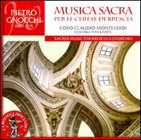 Pietro Gnocchi: Musica Sacra per le Chiese di Brescia - Anna Bessi (alto); Ensemble Pian & Forte; Gianluca Buratto (bass); Gianluca Ferrarini (tenor); Zara Dimitrova (soprano);...