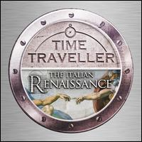 Time Traveller: The Italian Renaissance - Charles Daniels (tenor); Charles Pott (baritone); David Hurley (falsetto); David Thomas (bass); Emily van Evera (soprano);...