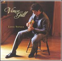 Love Songs - Vince Gill
