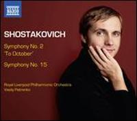 "Shostakovich: Symphonies Nos. 2 ""To October"" & 15 - Royal Liverpool Philharmonic Choir (choir, chorus); Royal Liverpool Philharmonic Orchestra; Vasily Petrenko (conductor)"