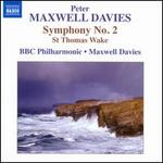 Peter Maxwell Davies: Symphony No. 2; St. Thomas Wake