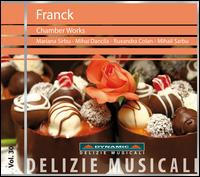 Franck: Chamber Works - Mariana Sirbu (violin); Mihail Dancila (cello); Mihail Sarbu (piano); Ruxandra Colan (violin)