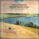 Heinrich Kaminsky: Werk fnr Streichorchester