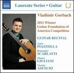 Vladimir Gorbach: 2011 Winner Guitar Foundation of America Competition