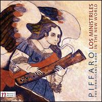 Los Ministriles in the New World - Annette Bauer (dulcian); Annette Bauer (recorder); Piffaro