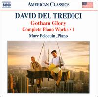 David del Tredici: Complete Piano Music, Vol. 1 - Marc Peloquin (piano)